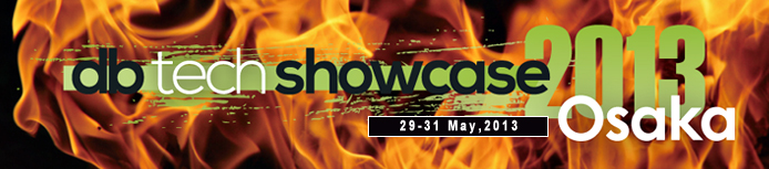 db tech showcase 大阪 2013 29-31 May, 2013